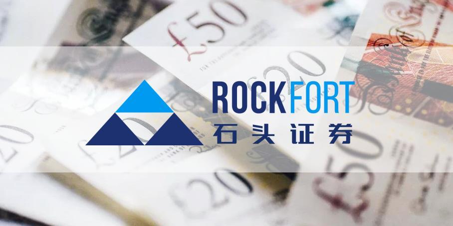Rockfort石头证券:三大利好因素助力英镑跑赢美元和欧元