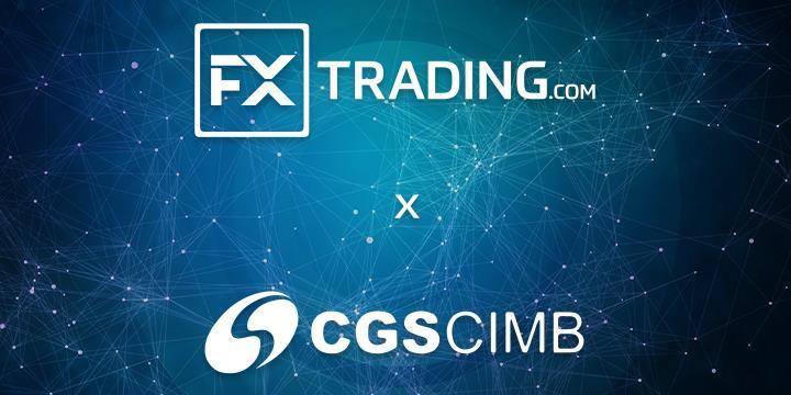 【FXTRADING.com 格伦公告】FXTRADING.com与CGS-CIMB证券协力合作